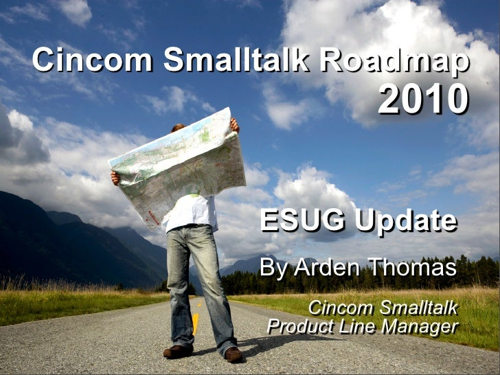 Cincom Smalltalk Roadmap 2010
