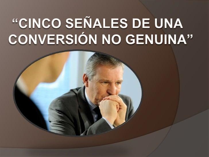 """""""Cinco señales de una conversión no genuina""""<br />"""