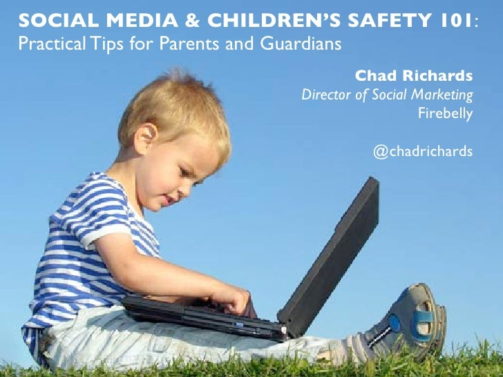 SOCIAL MEDIA & CHILDREN'S SAFETY 101:Practical Tips for Parents and Guardians                                 Chad Richard...