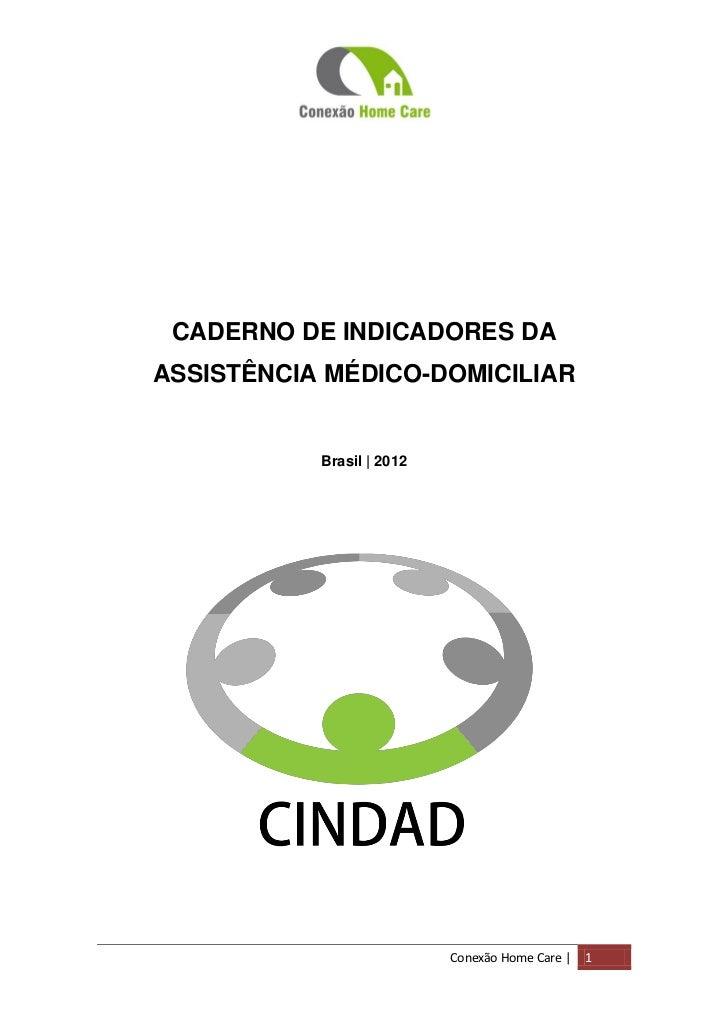 CADERNO DE INDICADORES DAASSISTÊNCIA MÉDICO-DOMICILIAR           Brasil | 2012                           Conexão Home Care...