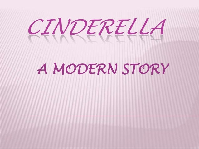 CINDERELLAA MODERN STORY