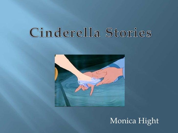 Cinderella Stories<br />Monica Hight<br />