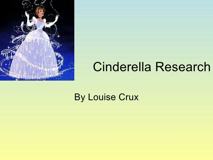 Cinderella Research By Louise Crux