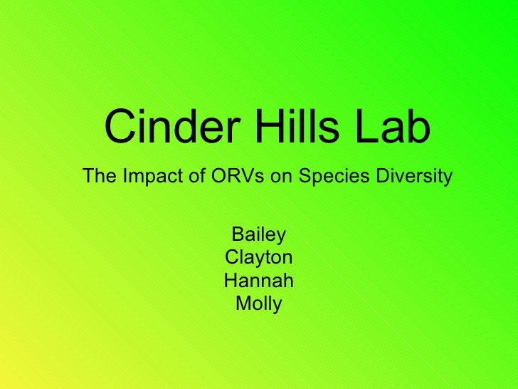 Cinder Hills Lab Bailey Clayton Hannah Molly The Impact of ORVs on Species Diversity