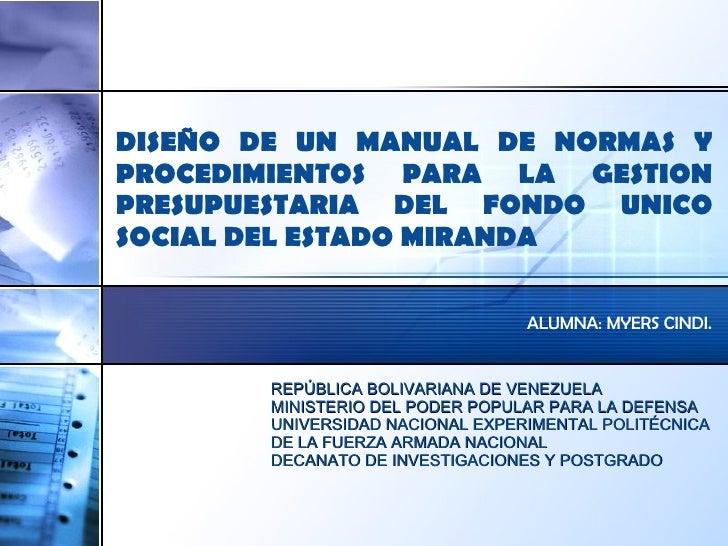 DISEÑO DE UN MANUAL DE NORMAS Y PROCEDIMIENTOS PARA LA GESTION PRESUPUESTARIA DEL FONDO UNICO SOCIAL DEL ESTADO MIRANDA AL...