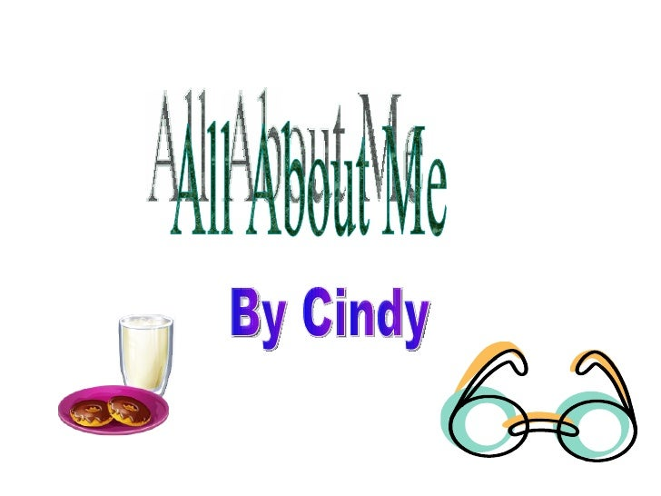 All About Me By Cindy