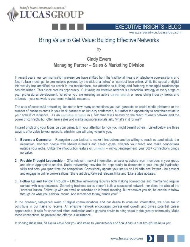 Bring Value to Get Value: Building Effective NetworksbyCindy EwersManaging Partner – Sales & Marketing Divisionwww.lucasgr...