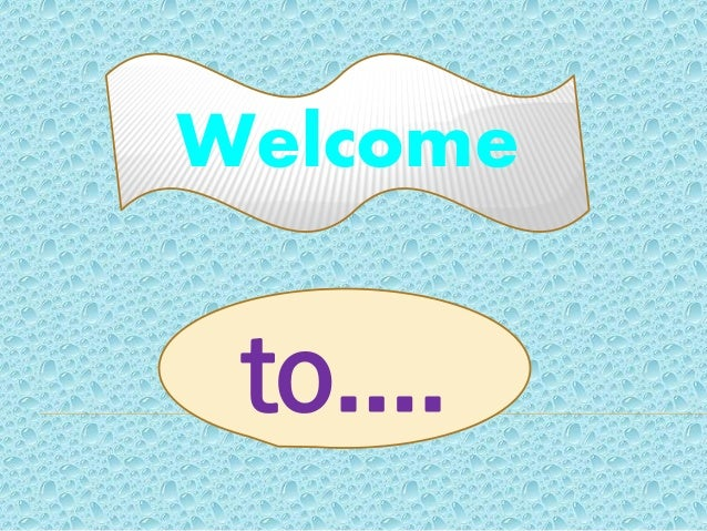 Welcome to….