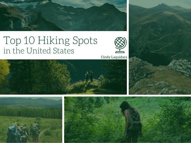 "Top 10 Hiking Spots =  I I E.  , in the United States   I  Cindy Laquidara .1  _' j'           ""TI.  ' / I"" I . _   , - 9 ..."