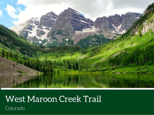 West Maroon Creek Trail  Colorado
