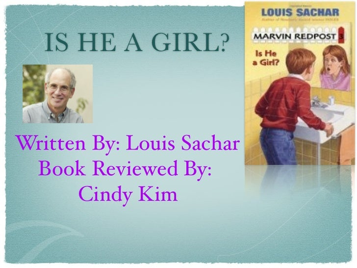 IS HE A GIRL?Written By: Louis Sachar Book Reviewed By:      Cindy Kim