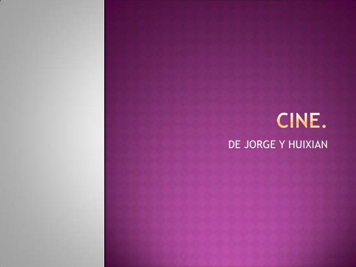 CINE.<br />DE JORGE Y HUIXIAN<br />