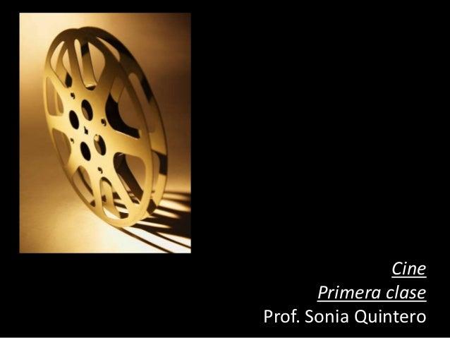 Cine Primera clase Prof. Sonia Quintero