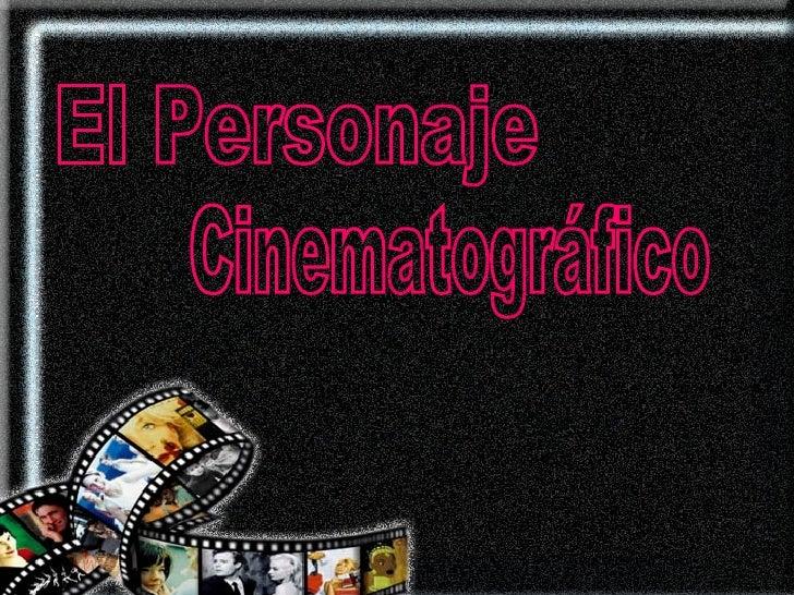 El Personaje  Cinematográfico