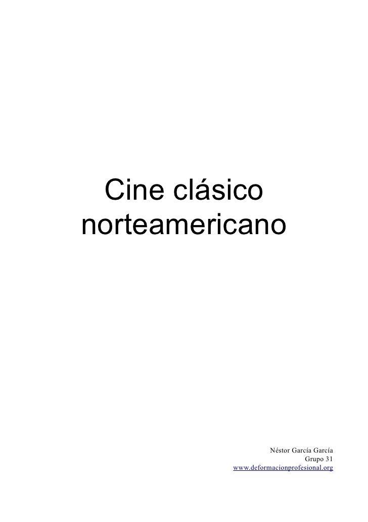 Cine clásico norteamericano                         Néstor García García                                Grupo 31          ...
