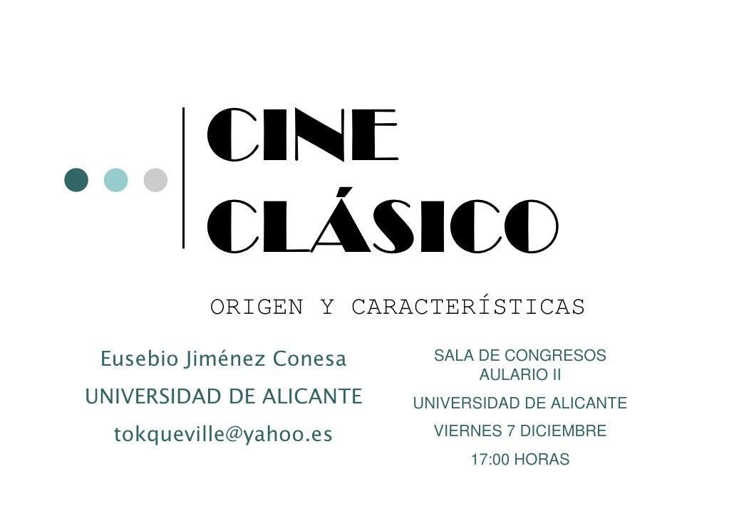 CINE           CLÁSICO           ORIGEN Y CARACTERÍSTICAS                             SALA DE CONGRESOS  Eusebio Jiménez C...