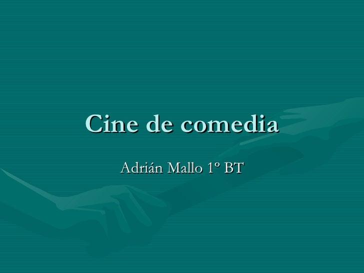 Cine de comedia Adrián Mallo 1º BT