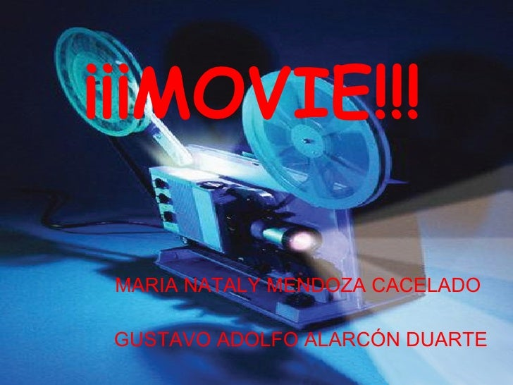 ¡¡¡MOVIE!!! MARIA NATALY MENDOZA CACELADO  GUSTAVO ADOLFO ALARCÓN DUARTE