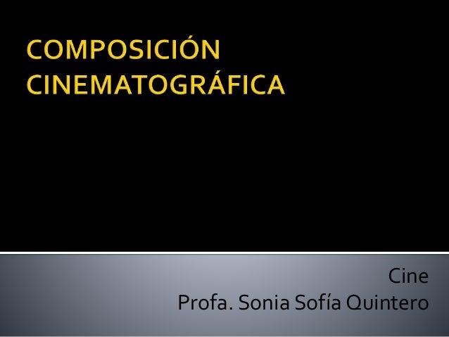 Cine Profa. Sonia Sofía Quintero