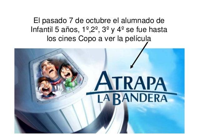 El pasado 7 de octubre el alumnado de Infantil 5 años, 1º,2º, 3º y 4º se fue hasta los cines Copo a ver la película