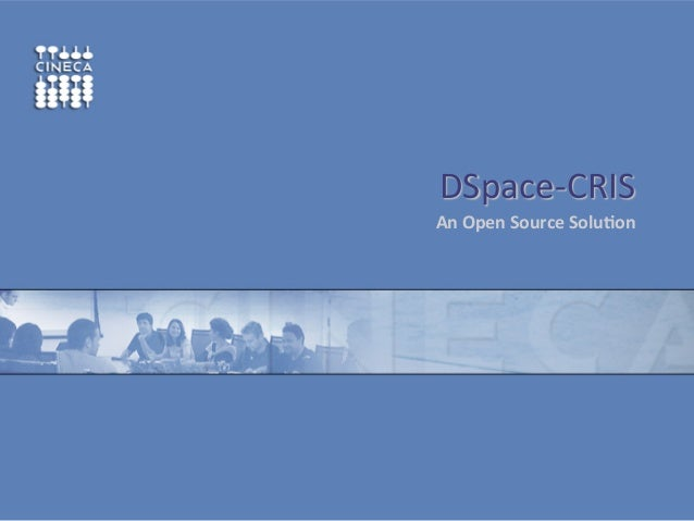 DSpace-‐CRIS       An  Open  Source  Solu-on