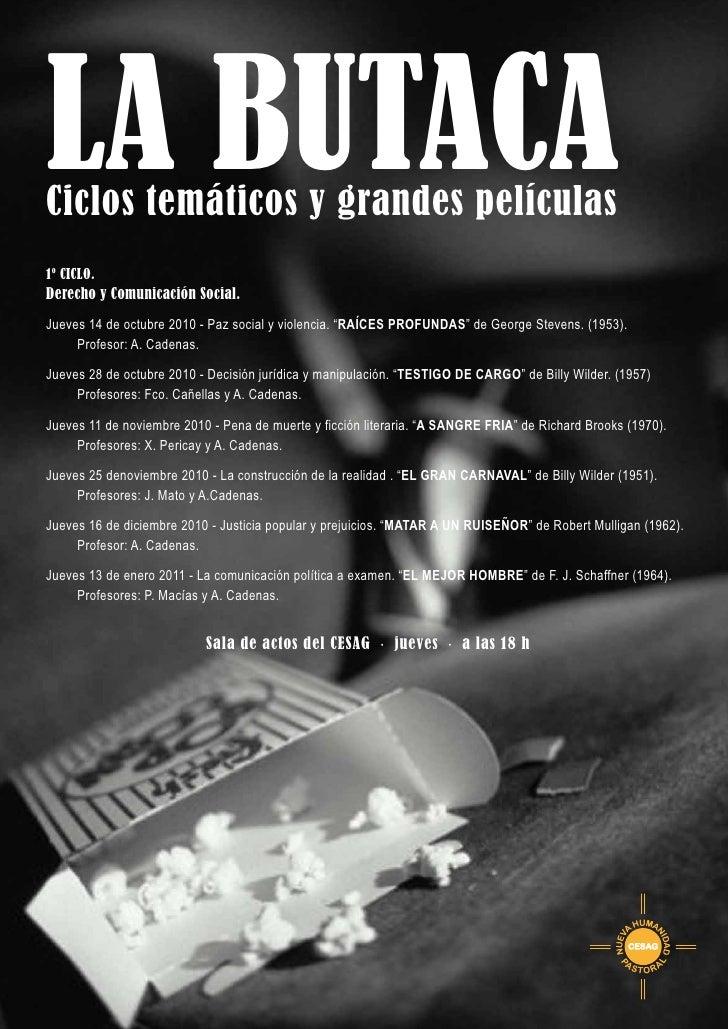 LA BUTACA Ciclos temáticos y grandes películas 1º CICLO. Derecho y Comunicación Social. Jueves 14 de octubre 2010 - Paz so...