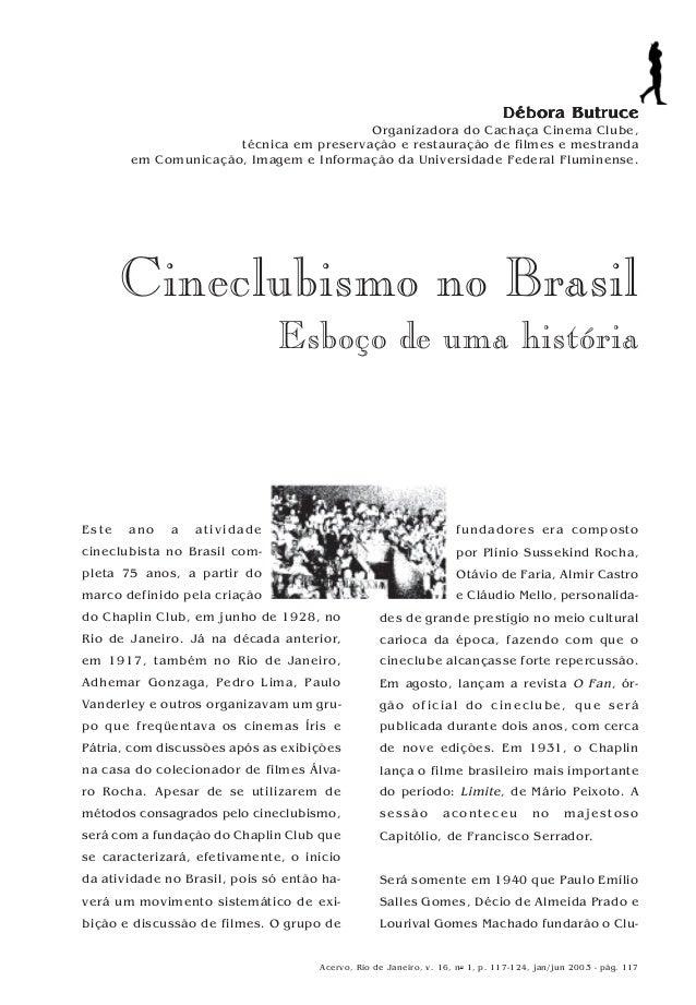 R V O Acervo, Rio de Janeiro, v. 16, no 1, p. 117-124, jan/jun 2003 - pág. 117 Este ano a atividade cineclubista no Brasil...