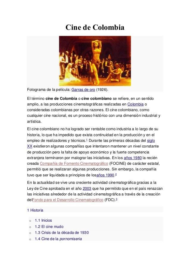 Cine de Colombia Fotograma de la película: Garras de oro (1926). El término cine de Colombia o cine colombiano se refiere,...