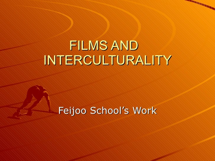 FILMS AND  INTERCULTURALITY Feijoo School's Work