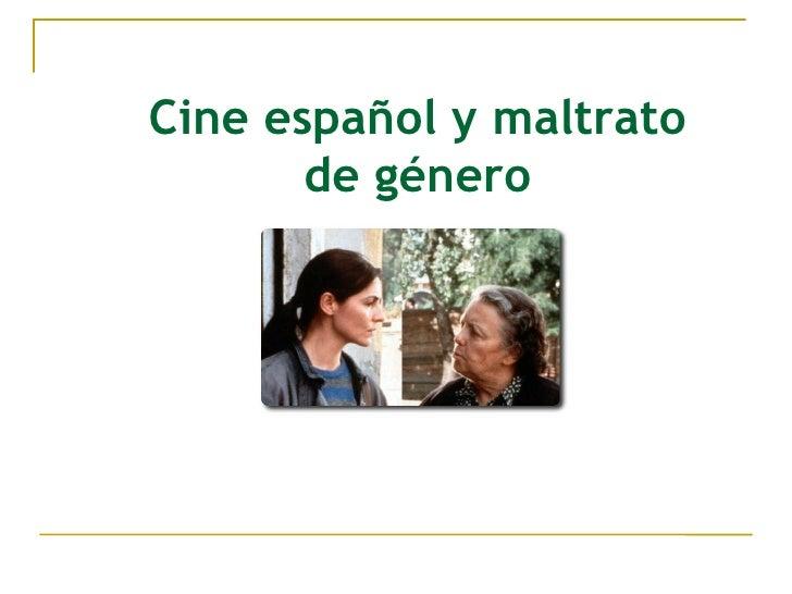 Cine español y maltrato        de género