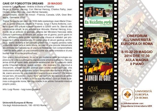 CInEfoRUm aLL'UnIvERsItà EURopEa dI Roma 8-15-22-29 maggIo 2014 oRE 17:30 aULa magna II pIano CavE of foRgottEn dREams 29 ...
