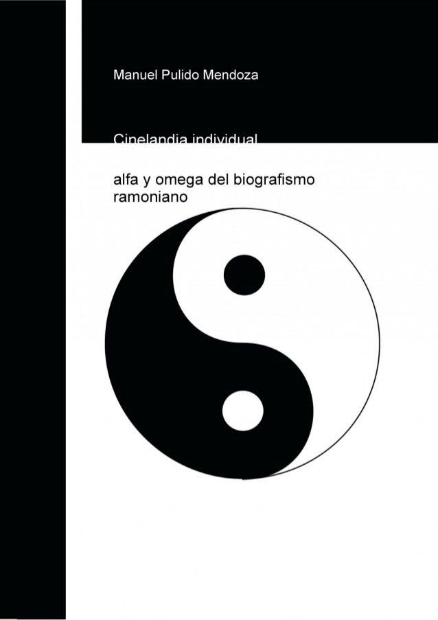 """Citar el presente artículo como:Manuel Pulido Mendoza, """"Cinelandia individual: alfa y omega del biografismo ramoniano"""" enC..."""