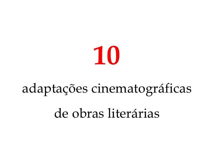 10 adaptações cinematográficas      de obras literárias