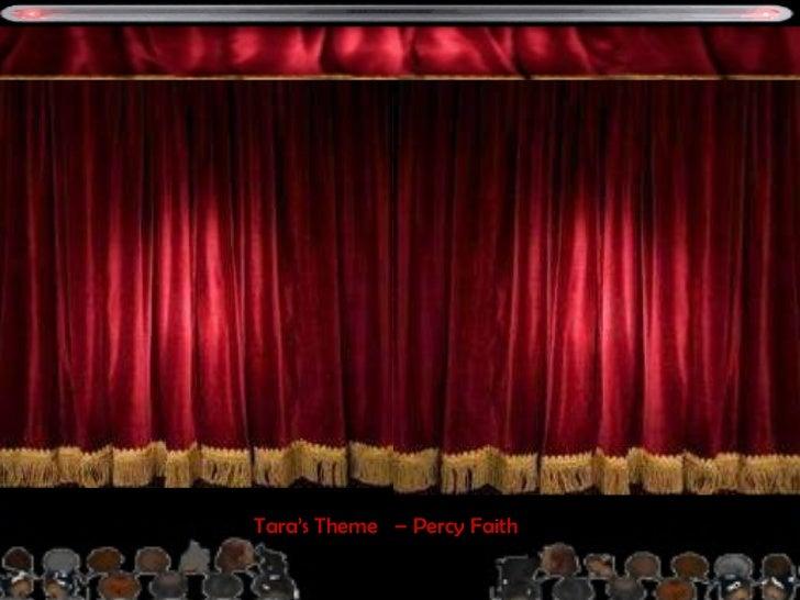 Tara's Theme  – Percy Faith FILMES QUE  MARCARAM ÉPOCA E  SUAS CANÇÕES INESQUECÍVEIS <ul><li>ATENÇÃO </li></ul><ul><li>OS ...