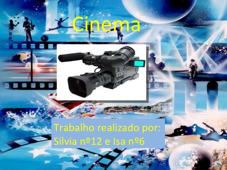 Cinema Trabalho realizado por: Silvia nº12 e Isa nº6