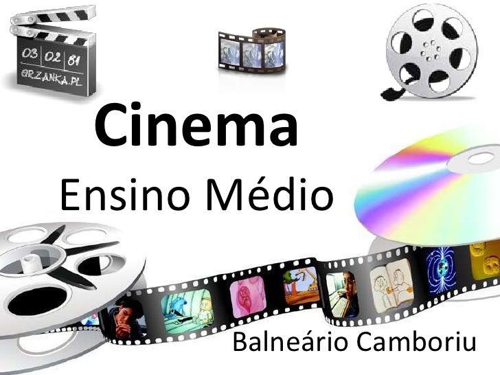 CinemaEnsino Médio<br />Balneário Camboriu<br />