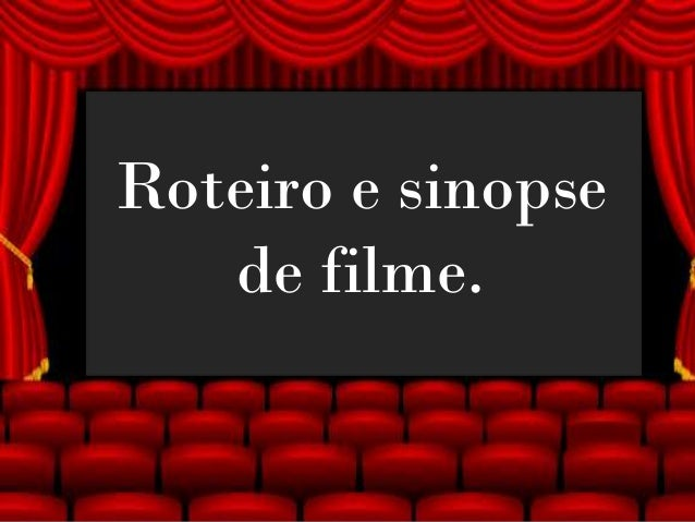 >> 0 >> 1 >> 2 >> 3 >> 4 >> Roteiro e sinopse de filme.