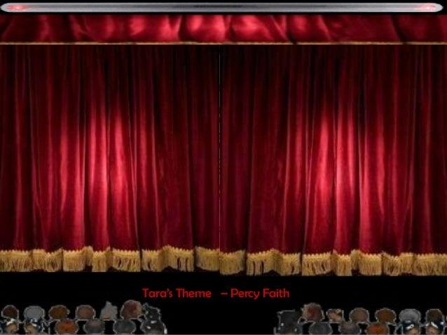 Tara's Theme – Percy Faith ATENÇÃOATENÇÃO OS TEMAS MUSICAIS DURAM O TEMPO DE EXIBIÇÃO DOS SLIDES E DAOS TEMAS MUSICAIS DU...