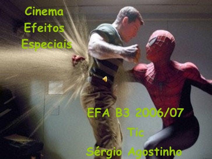 Cinema  Efeitos  Especiais EFA B3 2006/07 Tic Sérgio Agostinho