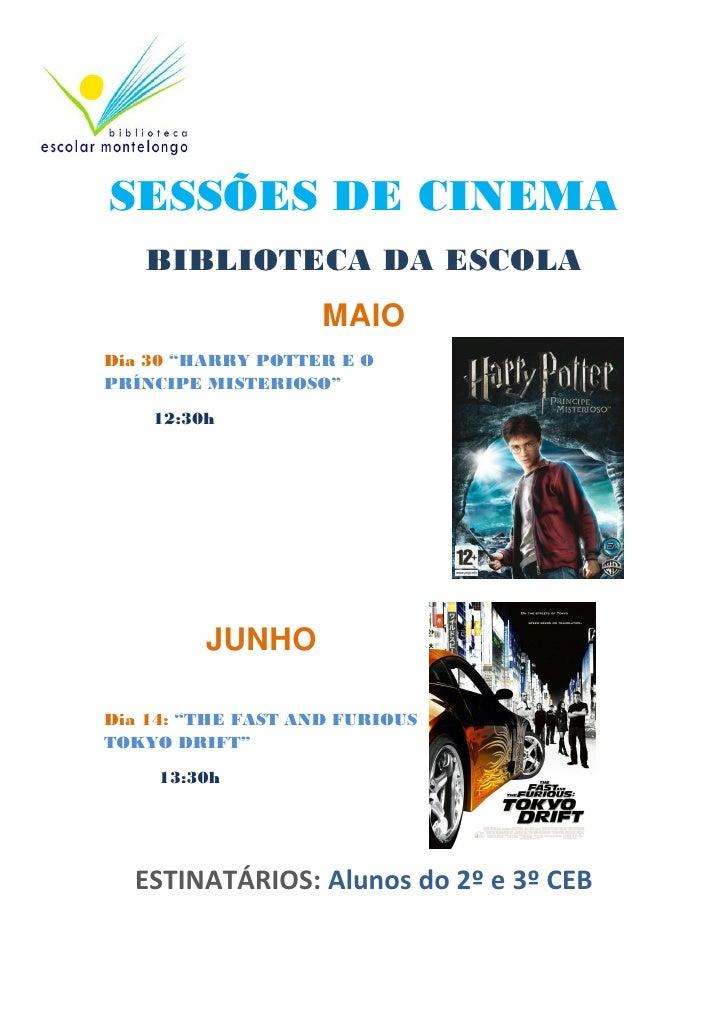 """SESSÕES DE CINEMA   BIBLIOTECA DA ESCOLA                    MAIODia 30 """"HARRY POTTER E OPRÍNCIPE MISTERIOSO""""    12:30h    ..."""