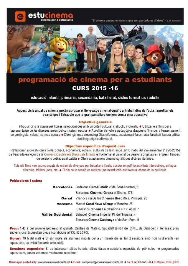 Cinema per a estudiants: www.cinemaperaestudiants.cat  E-mail: inscripcions@cinemaperaestudiants.cat  Tel / Fax: 935.555...