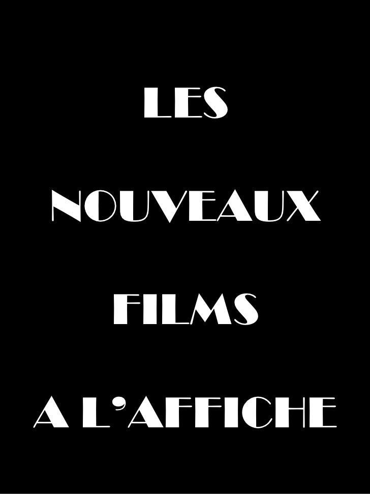 LES NOUVEAUX FILMS A L'AFFICHE