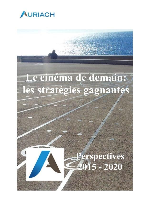 Le cinéma de demain: les stratégies gagnantes Perspectives 2015 - 2020