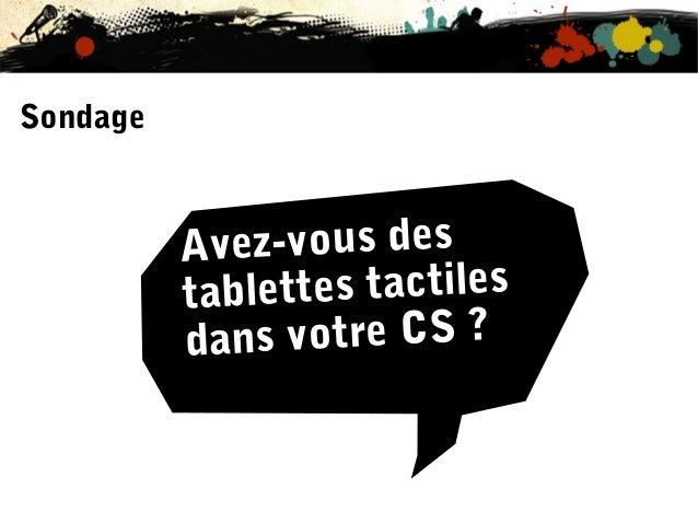 Sondage  vous des Aveztes tactiles tablet otre CS ? dans v