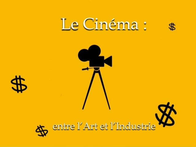 -Définition -Les Arts -Le cinéma et l'Art -Les Majeurs -Le cinéma et l'Industrie