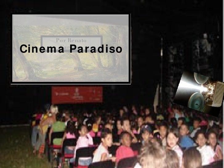 Por Renato Cardoso Cinema Paradiso