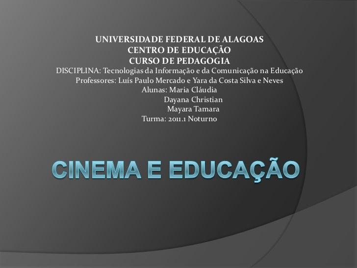 UNIVERSIDADE FEDERAL DE ALAGOAS<br />CENTRO DE EDUCAÇÃO<br />CURSO DE PEDAGOGIA<br />DISCIPLINA: Tecnologias da Informação...