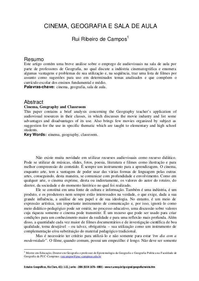 CINEMA, GEOGRAFIA E SALA DE AULA Rui Ribeiro de Campos1  Resumo Este artigo contém uma breve análise sobre o emprego de au...