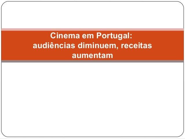 Cinema em Portugal: audiências diminuem, receitas aumentam