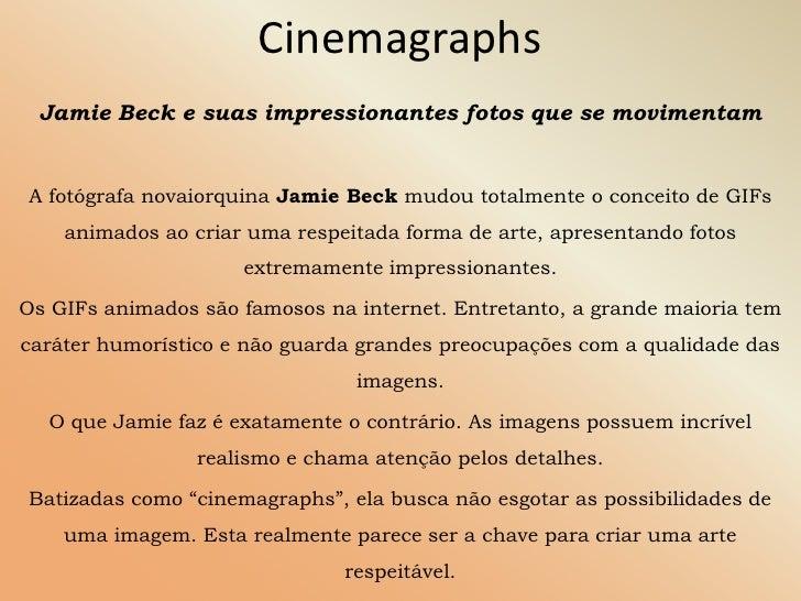 Cinemagraphs Jamie Beck e suas impressionantes fotos que se movimentamA fotógrafa novaiorquina Jamie Beck mudou totalmente...